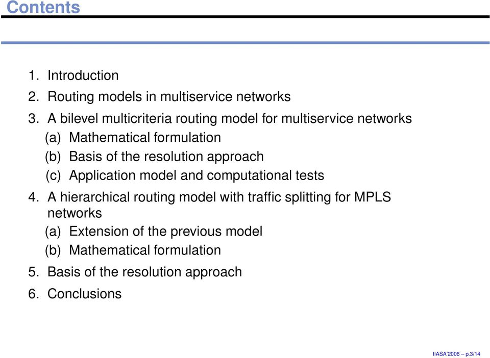 and computational tests 4 A hierarchical routing model with traffic splitting for MPLS networks (a) Extension