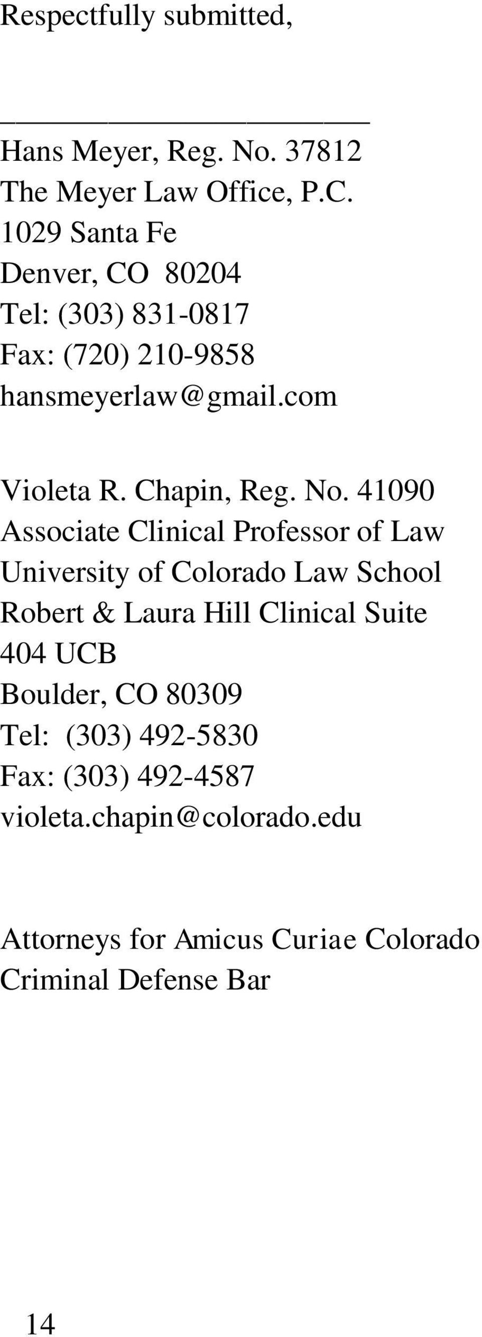 No. 41090 Associate Clinical Professor of Law University of Colorado Law School Robert & Laura Hill Clinical Suite