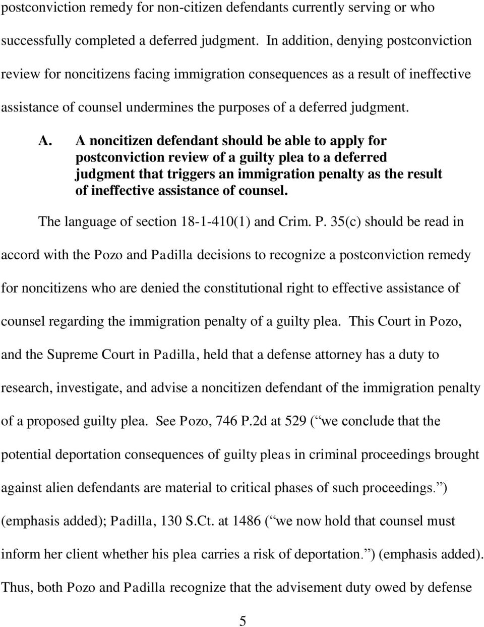 A noncitizen defendant should be able to apply for postconviction review of a guilty plea to a deferred judgment that triggers an immigration penalty as the result of ineffective assistance of