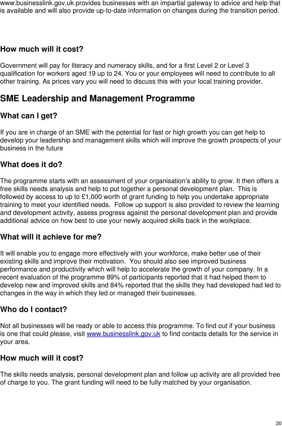 SME Leadership and Management Programme If you are in charge of an SME with the potential for fast or high growth you can get help to develop your leadership and management skills which will improve