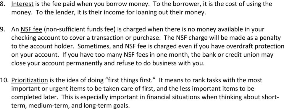 The NSF charge will be made as a penalty to the account holder. Sometimes, and NSF fee is charged even if you have overdraft protection on your account.