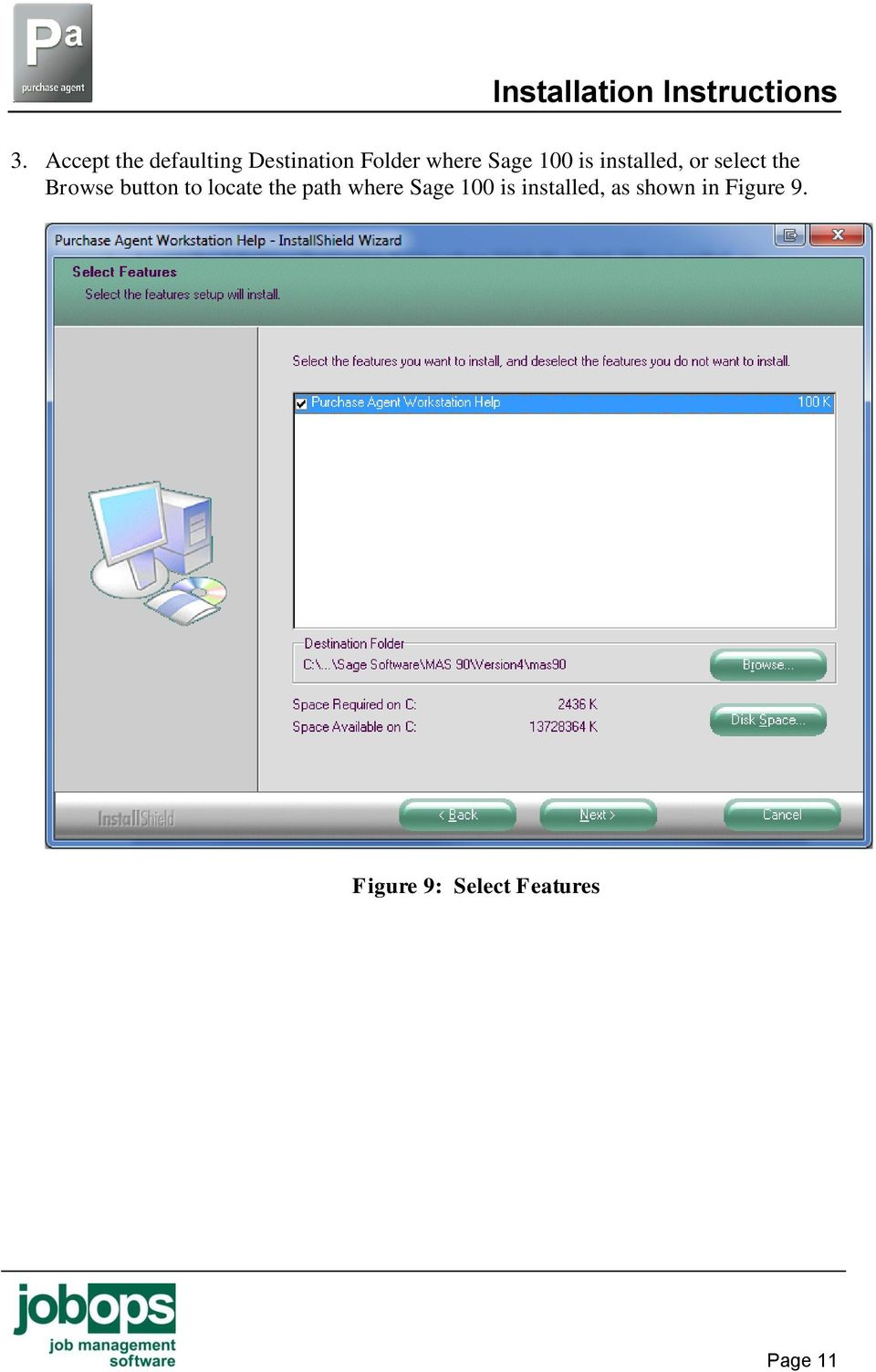 to locate the path where Sage 100 is installed, as