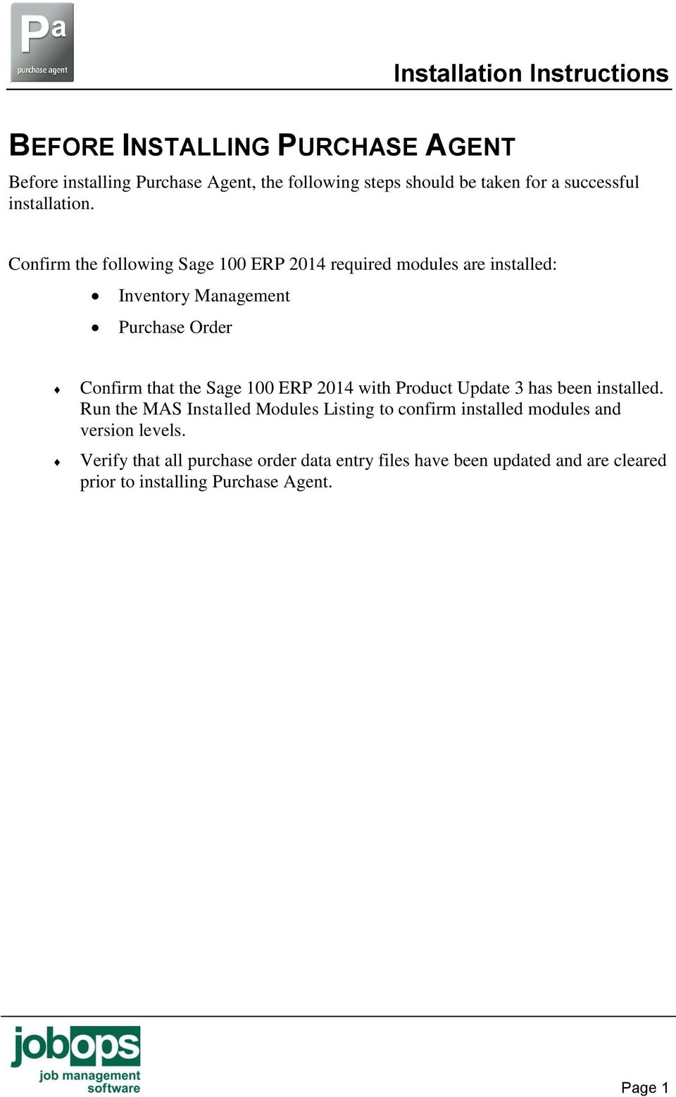 100 ERP 2014 with Product Update 3 has been installed.