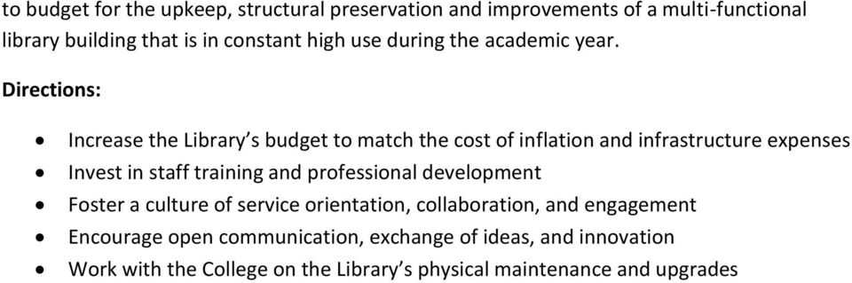 Increase the Library s budget to match the cost of inflation and infrastructure expenses Invest in staff training and
