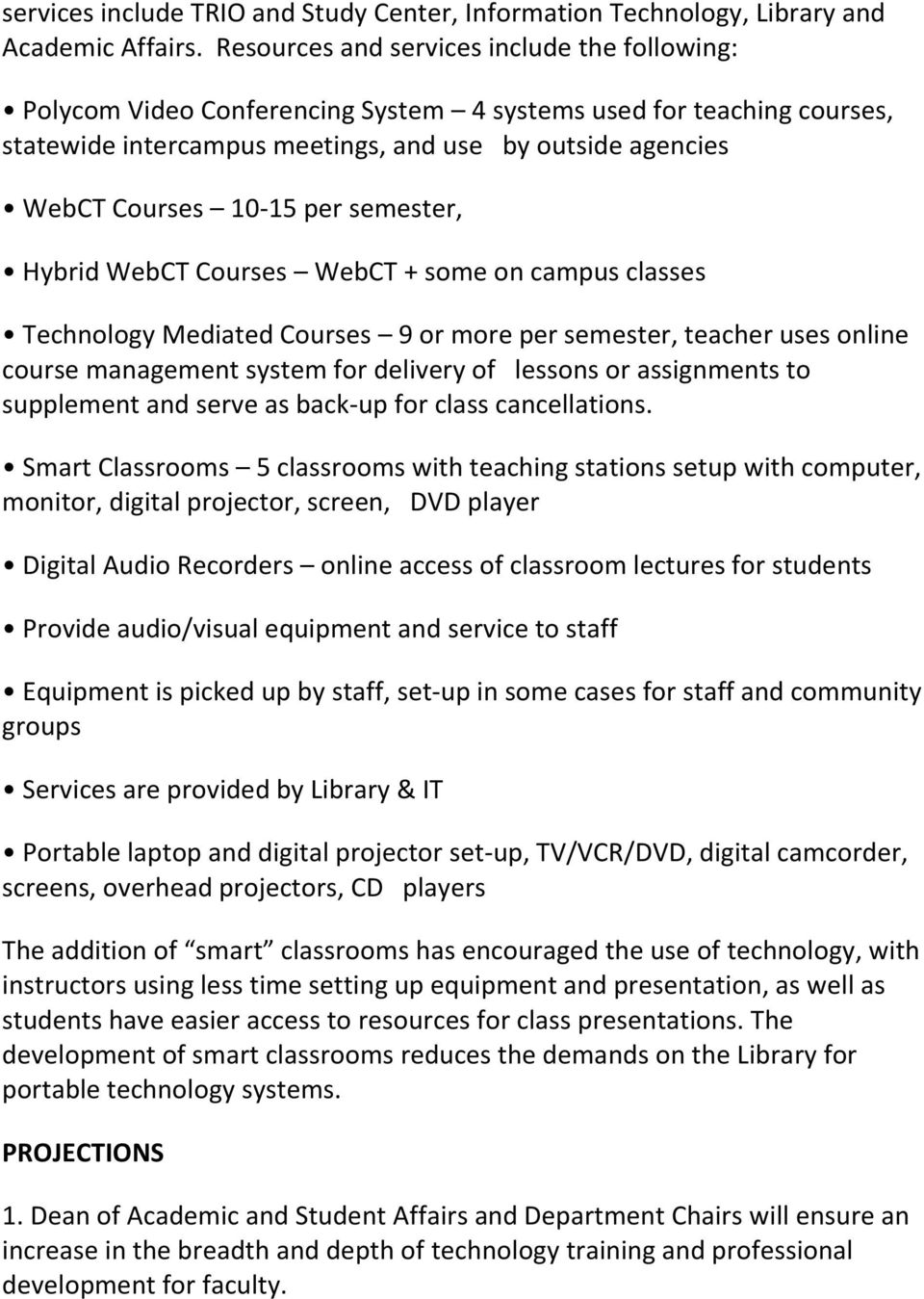 per semester, Hybrid WebCT Courses WebCT + some on campus classes Technology Mediated Courses 9 or more per semester, teacher uses online course management system for delivery of lessons or