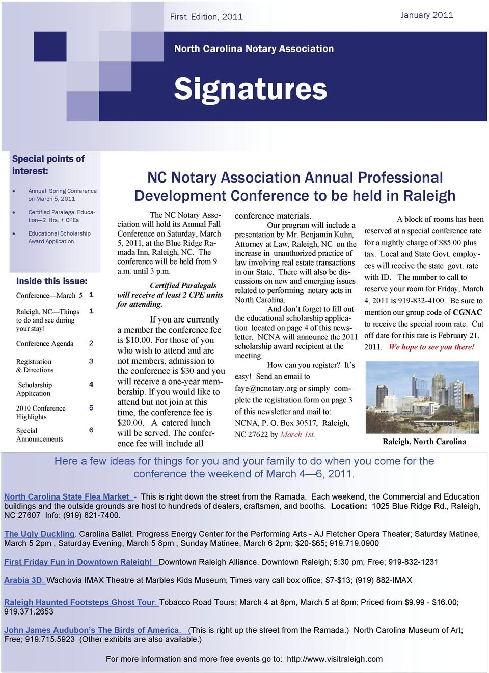 1 Conference Agenda 2 Registration & Directions Scholarship Application 2010 Conference Highlights Special Announcements 3 4 5 6 NC Notary Association Annual Professional Development Conference to be