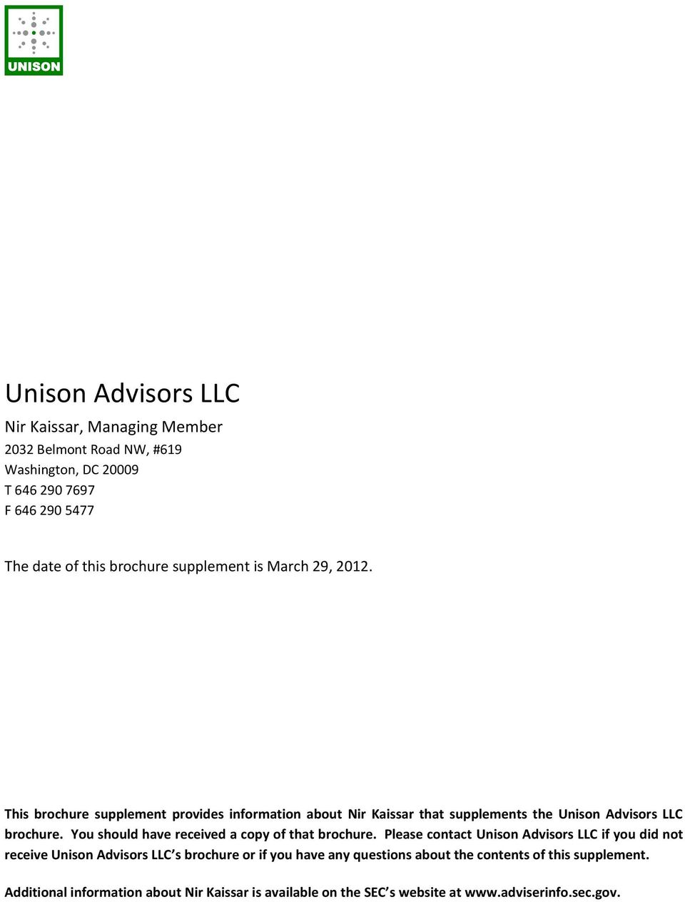 This brochure supplement provides information about Nir Kaissar that supplements the Unison Advisors LLC brochure.