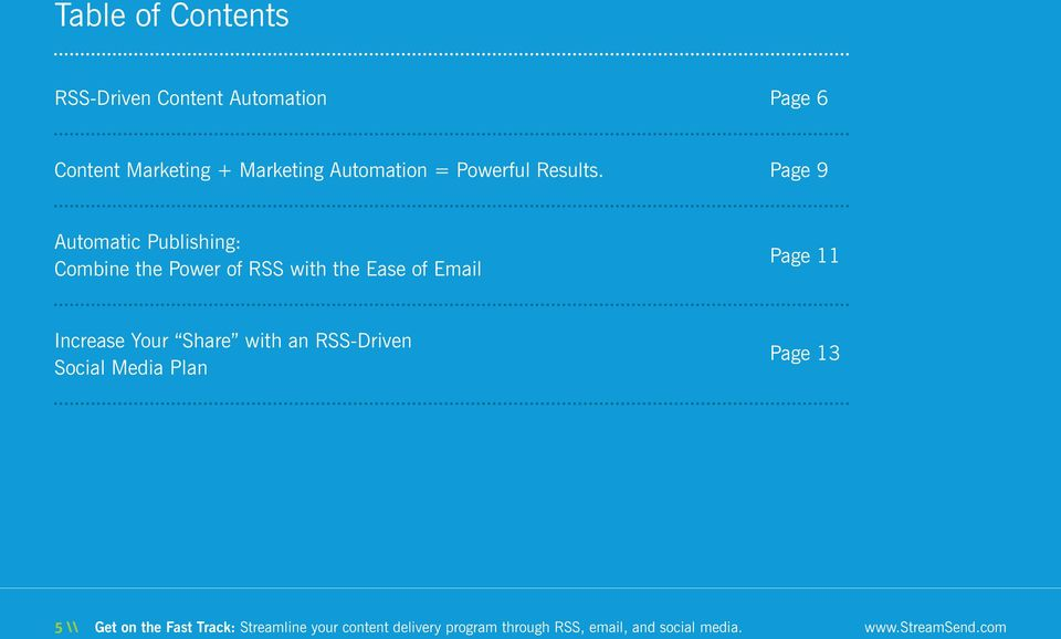 Page 9 Automatic Publishing: Combine the Power of RSS with the Ease of Email Page 11 Increase
