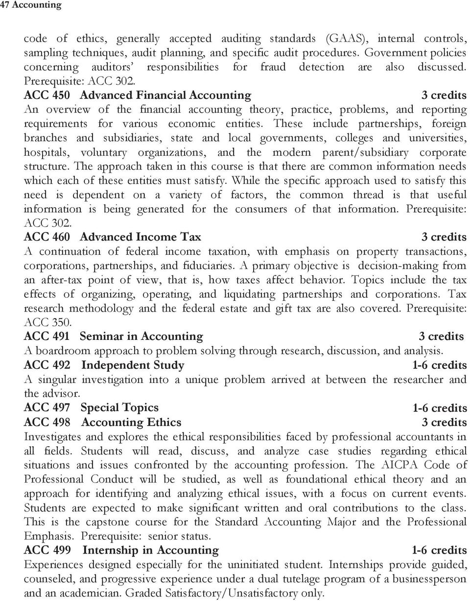 ACC 450 Advanced Financial Accounting An overview of the financial accounting theory, practice, problems, and reporting requirements for various economic entities.