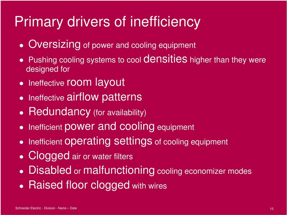 (for availability) Inefficient power and cooling equipment Inefficient operating settings of cooling equipment