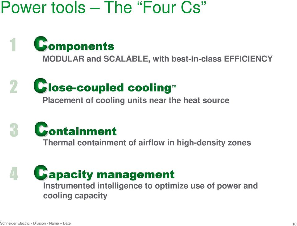 3 ontainment Thermal containment of airflow in high-density zones 4 apacity