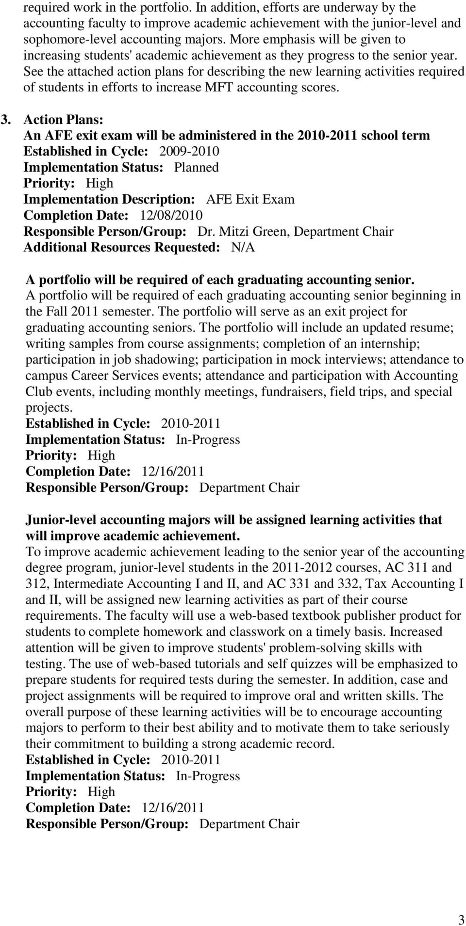 See the attached action plans for describing the new learning activities required of students in efforts to increase MFT accounting scores. 3.
