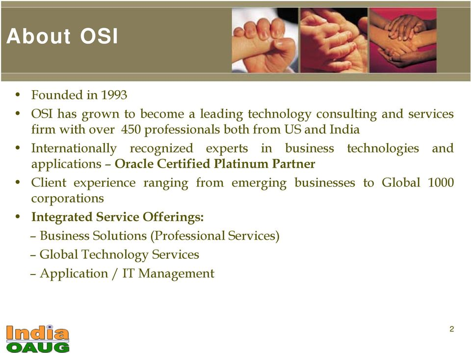 Oracle Certified Platinum Partner Client experience ranging from emerging businesses to Global 1000 corporations