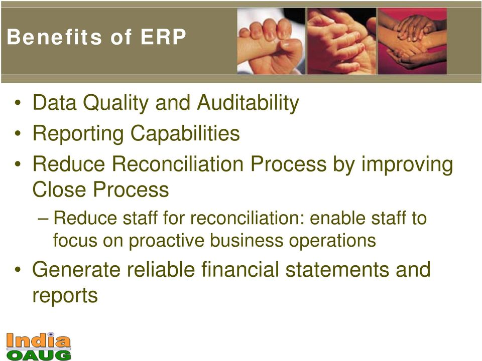 Process Reduce staff for reconciliation: enable staff to focus on