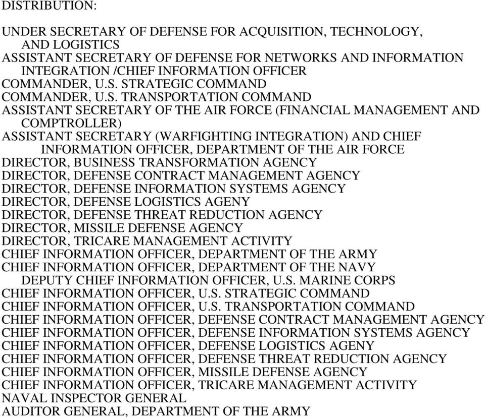 AIR FORCE DIRECTOR, BUSINESS TRANSFORMATION AGENCY DIRECTOR, DEFENSE CONTRACT MANAGEMENT AGENCY DIRECTOR, DEFENSE INFORMATION SYSTEMS AGENCY DIRECTOR, DEFENSE LOGISTICS AGENY DIRECTOR, DEFENSE THREAT