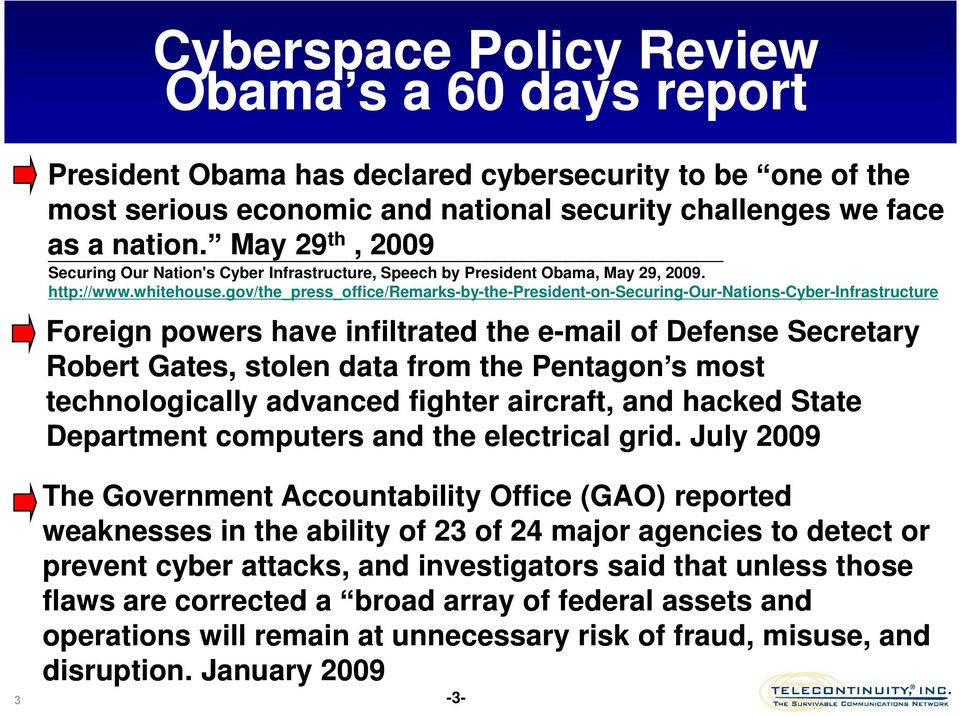 gov/the_press_office/remarks-by-the-president-on-securing-our-nations-cyber-infrastructure Foreign powers have infiltrated the e-mail of Defense Secretary Robert Gates, stolen data from the Pentagon