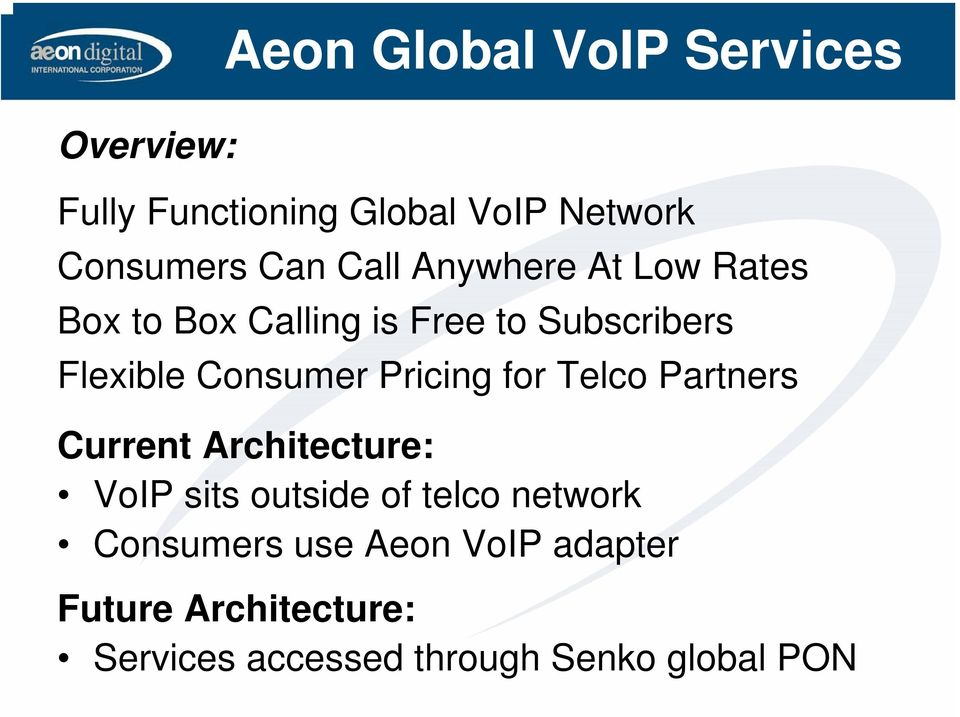 Pricing for Telco Partners Current Architecture: VoIP sits outside of telco network