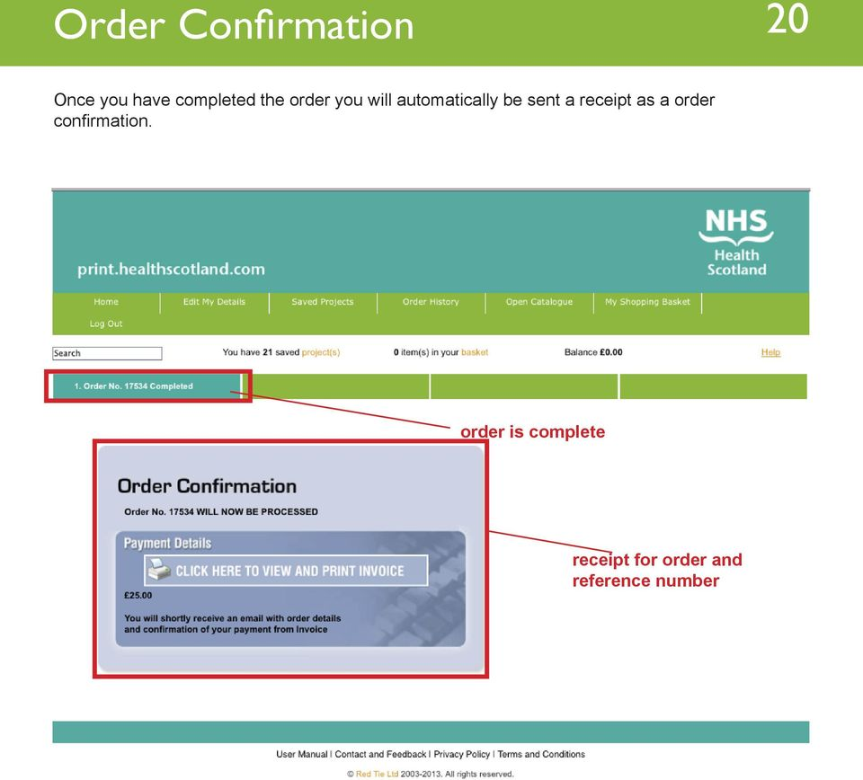 be sent a receipt as a order confirmation.