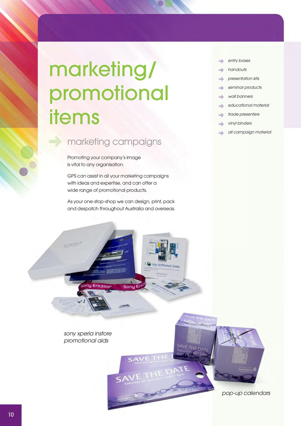 GPS can assist in all your marketing campaigns with ideas and expertise, and can offer a wide range of promotional products.