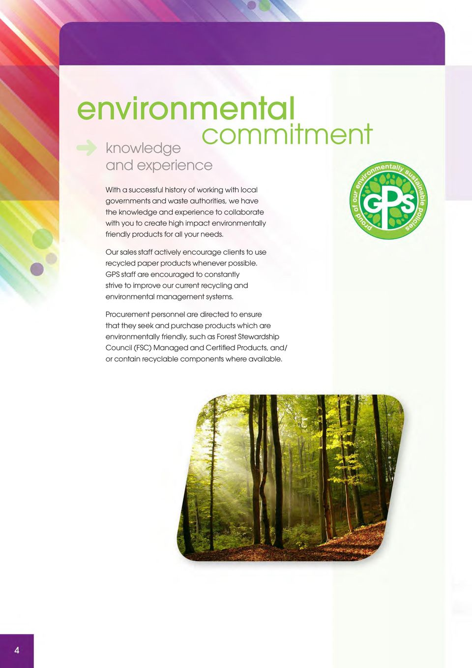 GPS staff are encouraged to constantly strive to improve our current recycling and environmental management systems.