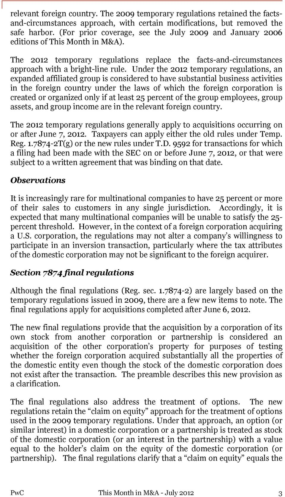 Under the 2012 temporary regulations, an expanded affiliated group is considered to have substantial business activities in the foreign country under the laws of which the foreign corporation is