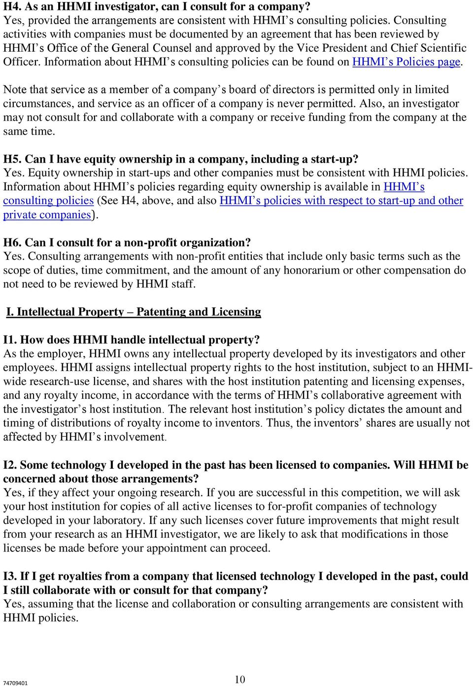 Information about HHMI s consulting policies can be found on HHMI s Policies page.