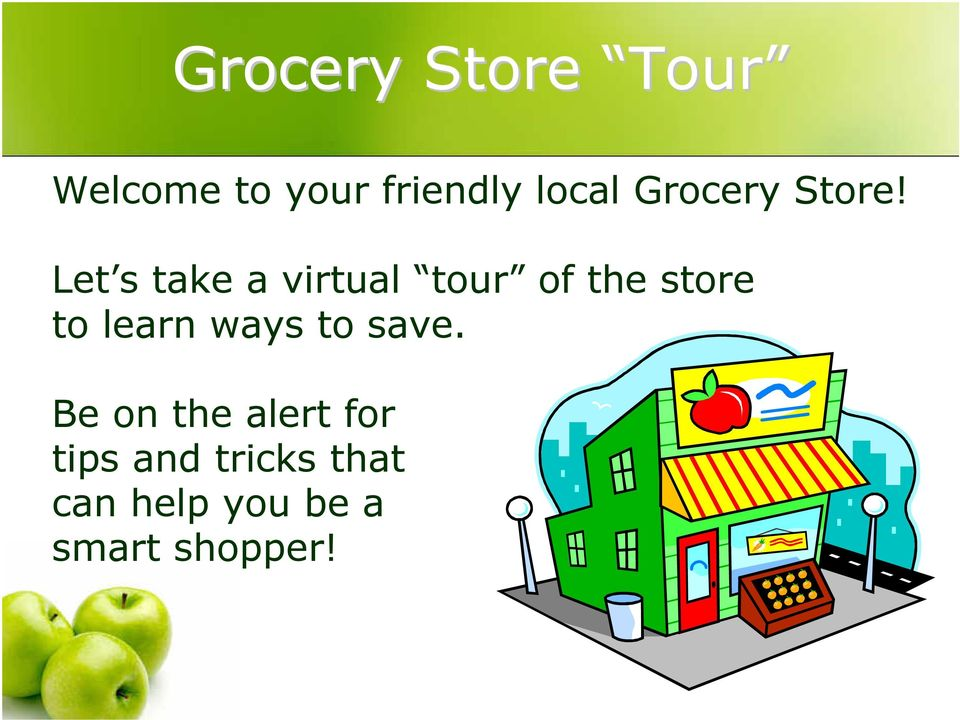 Let s take a virtual tour of the store to learn