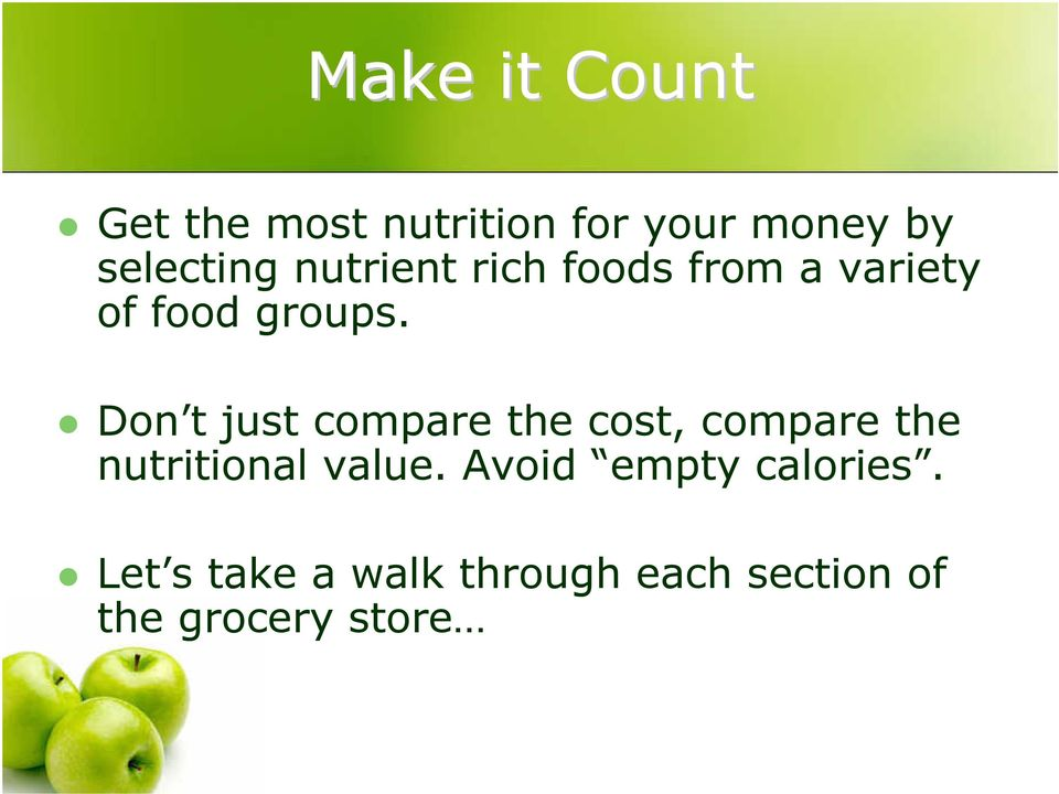 Don t just compare the cost, compare the nutritional value.