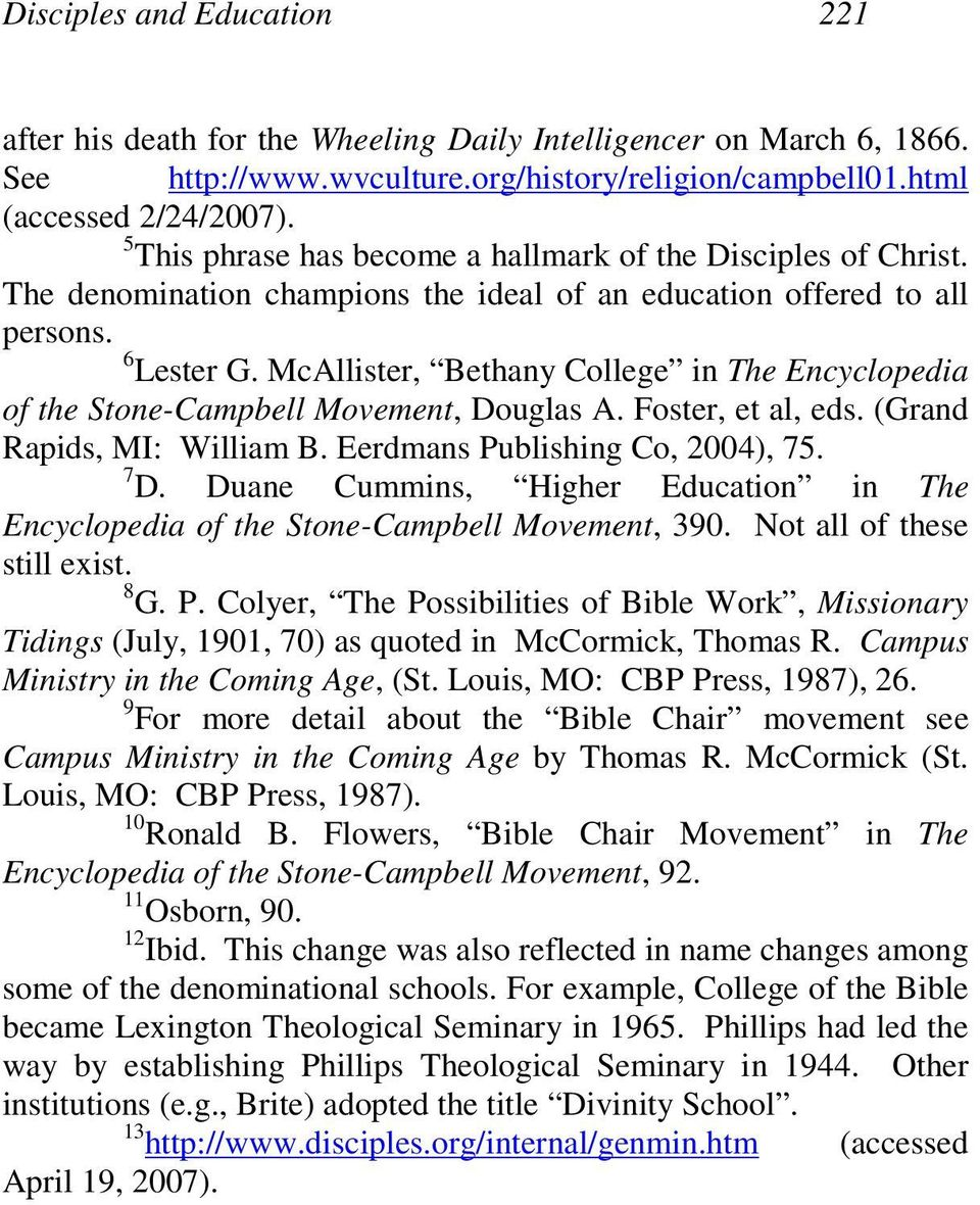 McAllister, Bethany College in The Encyclopedia of the Stone-Campbell Movement, Douglas A. Foster, et al, eds. (Grand Rapids, MI: William B. Eerdmans Publishing Co, 2004), 75. 7 D.