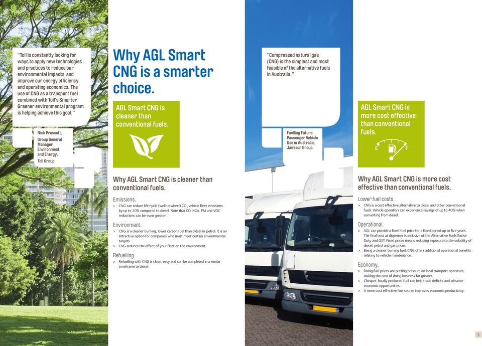 Compressed natural gas (CNG) is the simplest and most feasible of the alternative fuels in Australia. AGL Smart CNG is cleaner than conventional fuels.