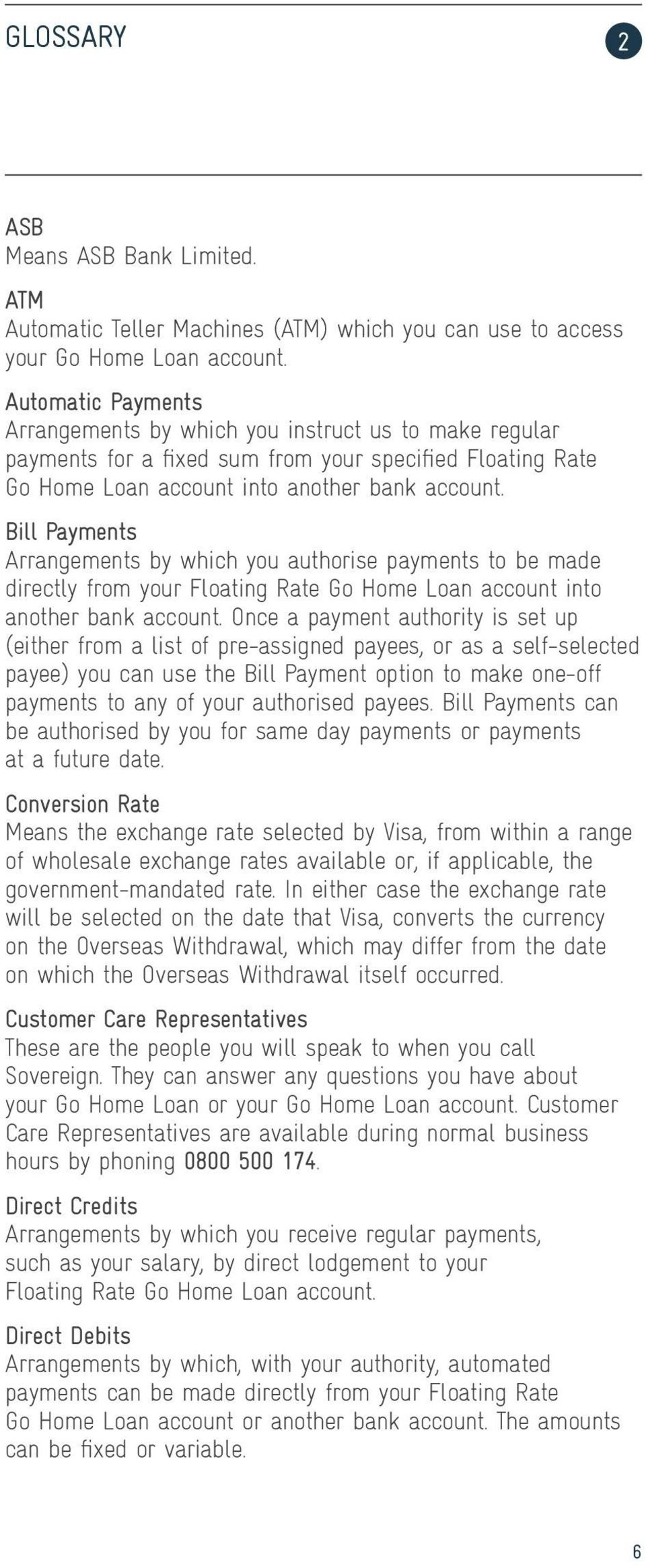 Bill Payments Arrangements by which you authorise payments to be made directly from your Floating Rate Go Home Loan account into another bank account.