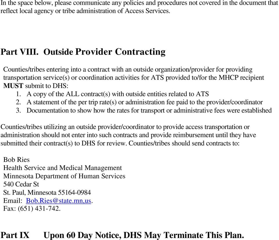 the MHCP recipient MUST submit to DHS: 1. A copy of the ALL contract(s) with outside entities related to ATS 2.