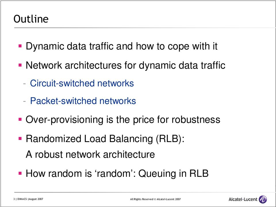 Over-provisioning is the price for robustness Randomized Load Balancing (RLB): A