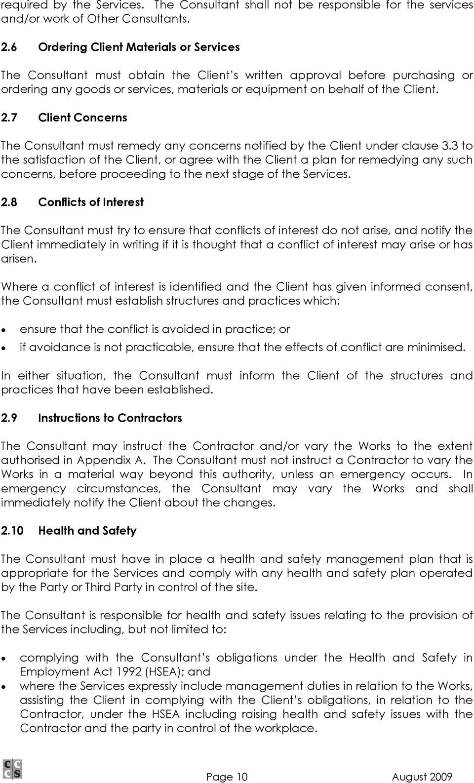 7 Client Concerns The Consultant must remedy any concerns notified by the Client under clause 3.
