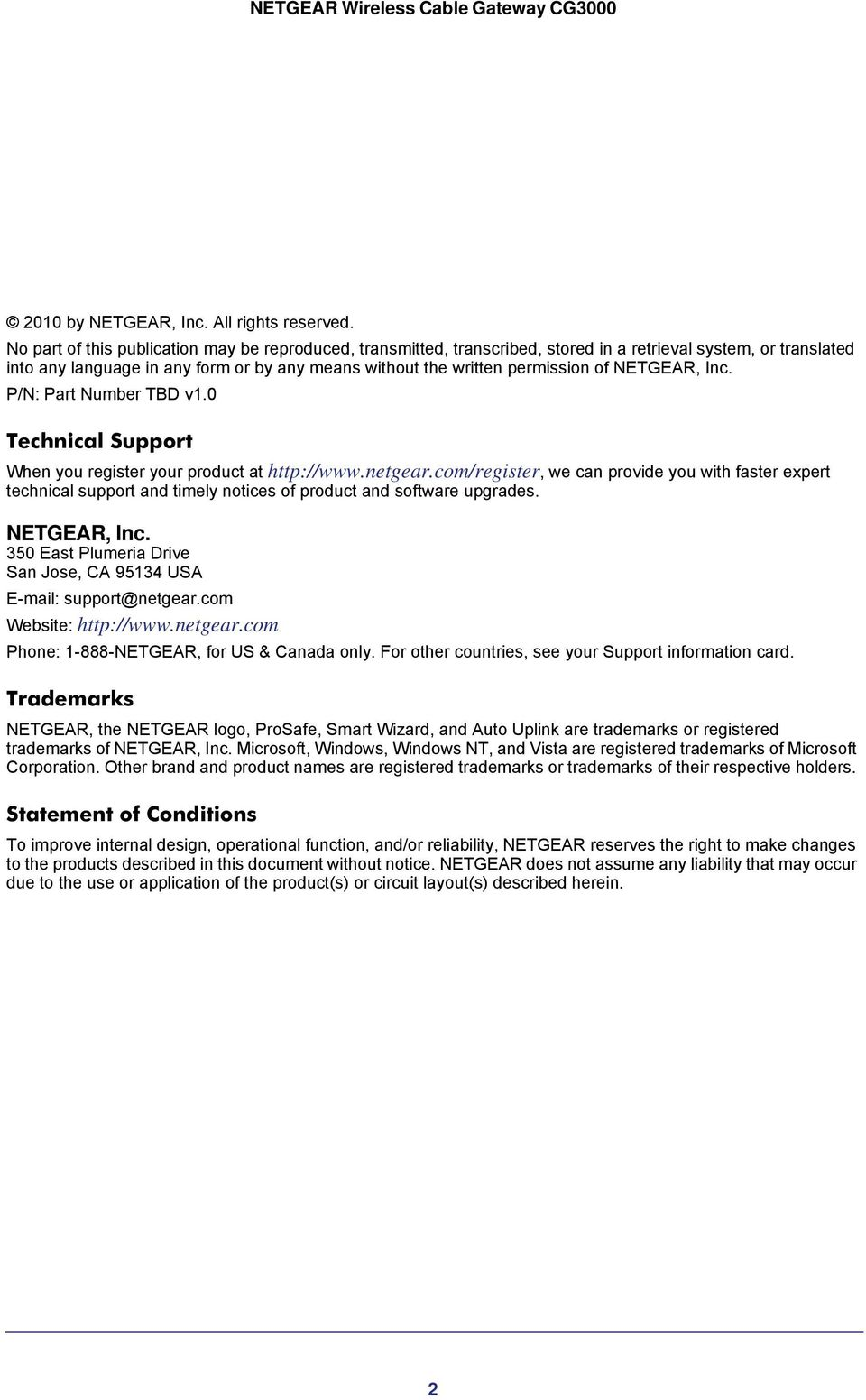 NETGEAR, Inc. P/N: Part Number TBD v1.0 Technical Support When you register your product at http://www.netgear.