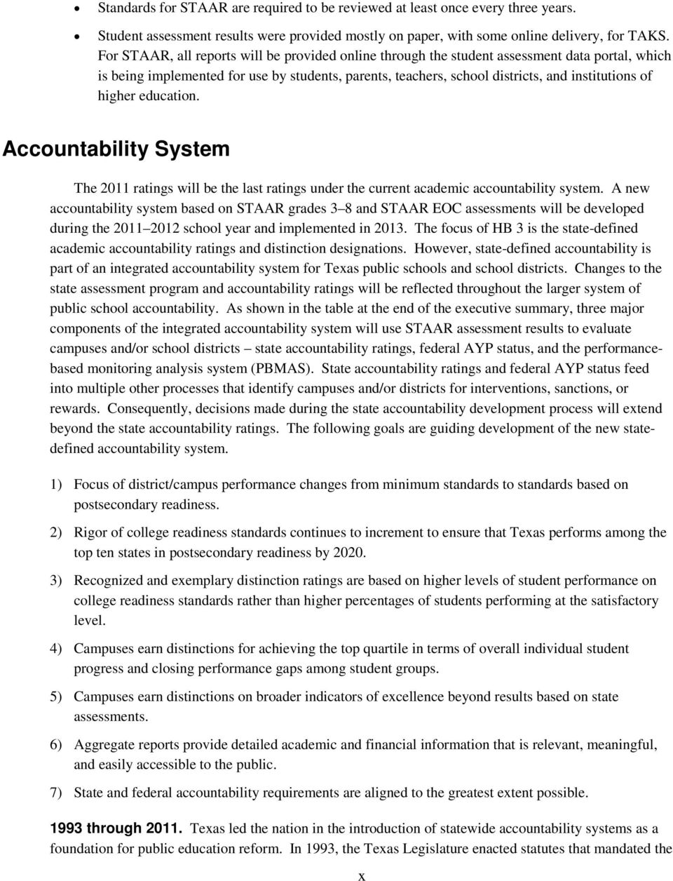 higher education. Accountability System The 2011 ratings will be the last ratings under the current academic accountability system.