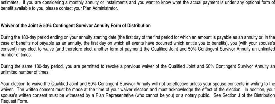Waiver of the Joint & 50% Contingent Survivor Annuity Form of Distribution During the 180-day period ending on your annuity starting date (the first day of the first period for which an amount is