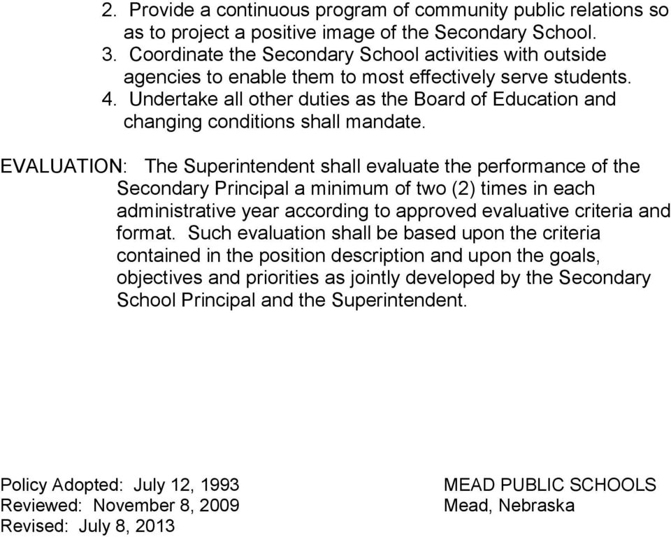Undertake all other duties as the Board of Education and changing conditions shall mandate.
