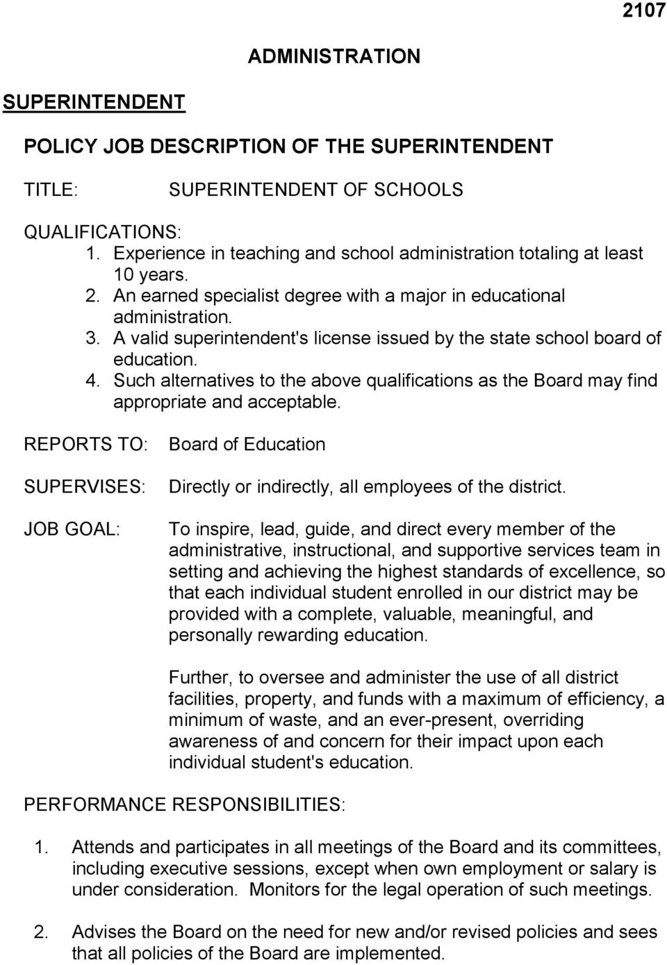 A valid superintendent's license issued by the state school board of education. 4. Such alternatives to the above qualifications as the Board may find appropriate and acceptable.