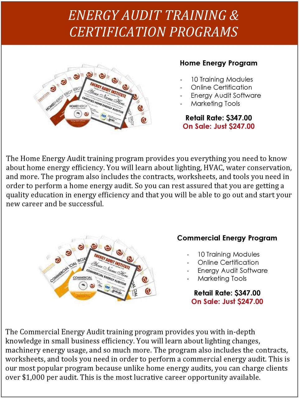 The program also includes the contracts, worksheets, and tools you need in order to perform a home energy audit.