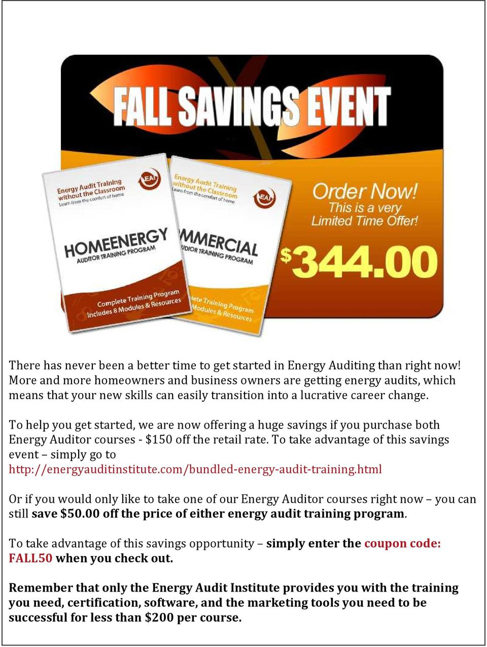 To help you get started, we are now offering a huge savings if you purchase both Energy Auditor courses - $150 off the retail rate.