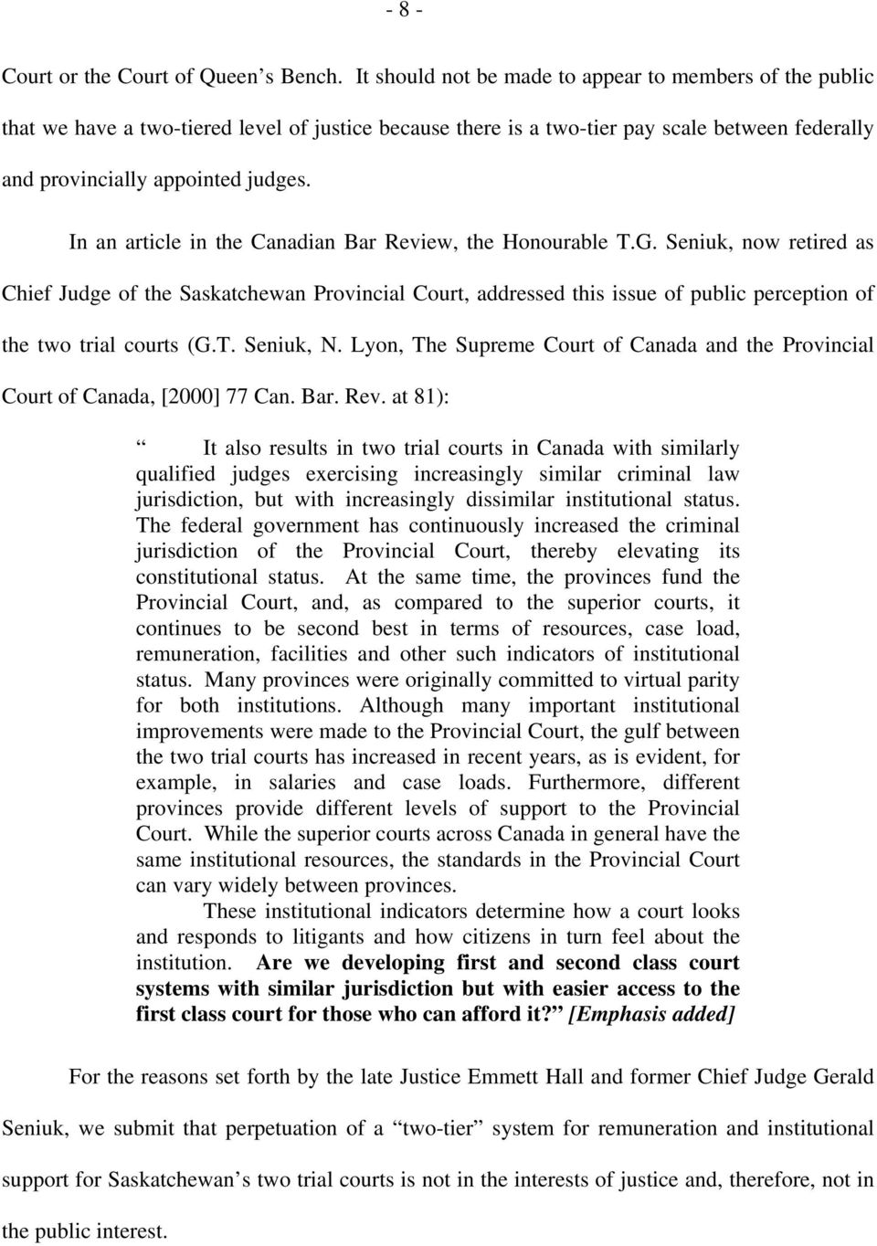 In an article in the Canadian Bar Review, the Honourable T.G.