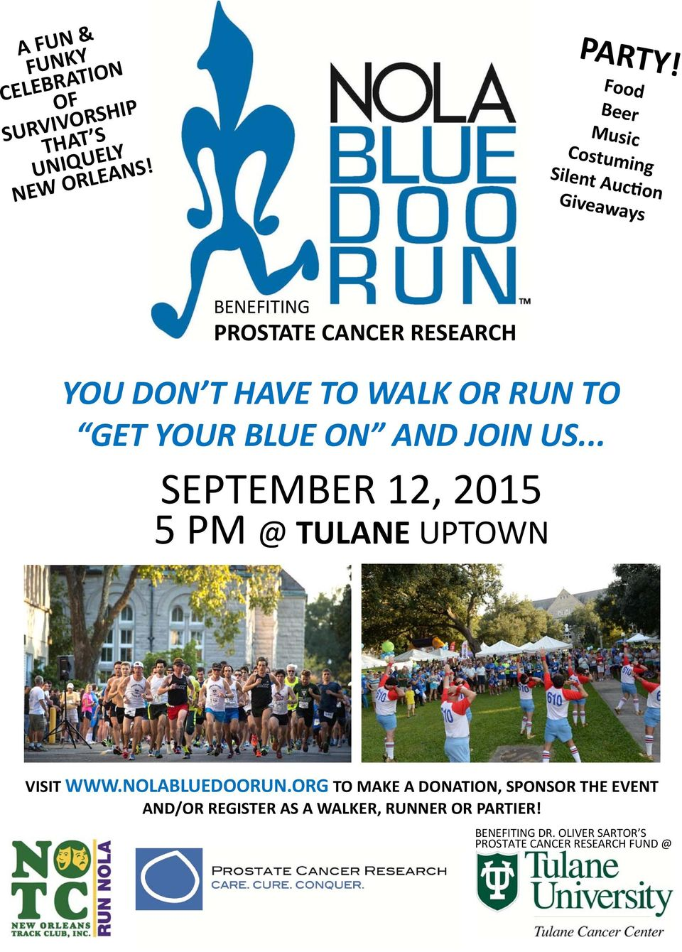 RUN TO GET YOUR BLUE ON AND JOIN US... SEPTEMBER 12, 2015 5 PM @ TULANE UPTOWN VISIT WWW.NOLABLUEDOORUN.