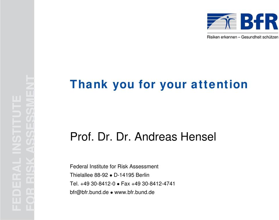 Dr. Andreas Hensel Federal Institute for Risk Assessment