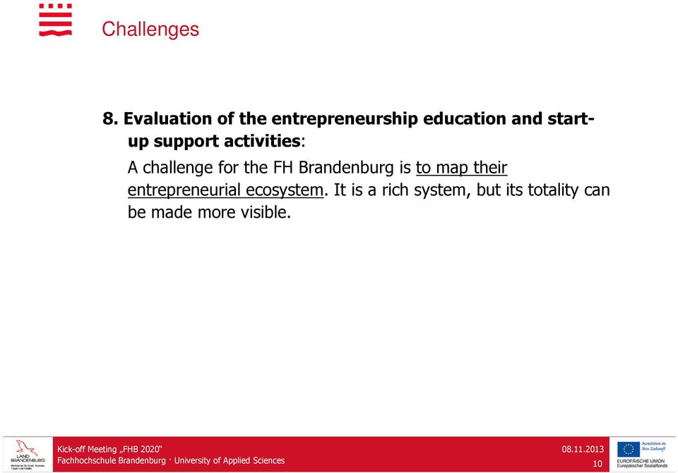 Brandenburg is to map their entrepreneurial ecosystem.
