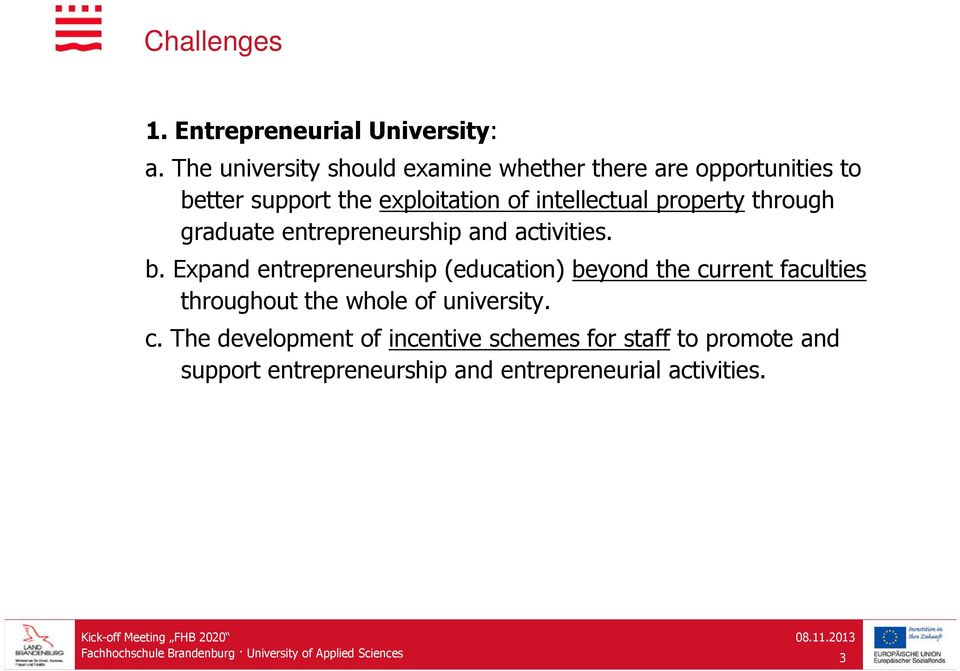 intellectual property through graduate entrepreneurship and activities. b.