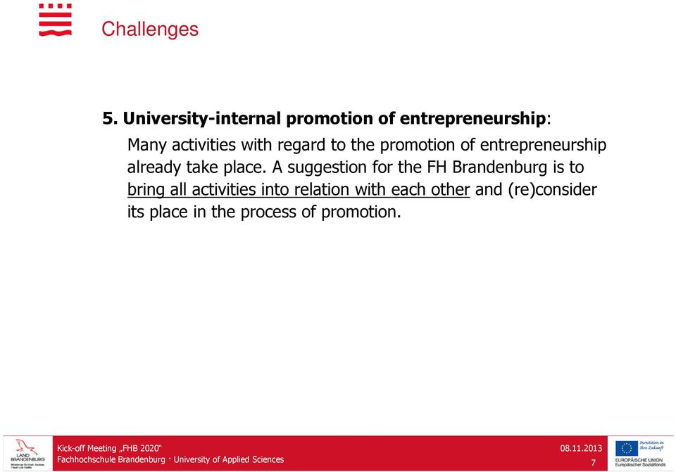 A suggestion for the FH Brandenburg is to bring all activities into