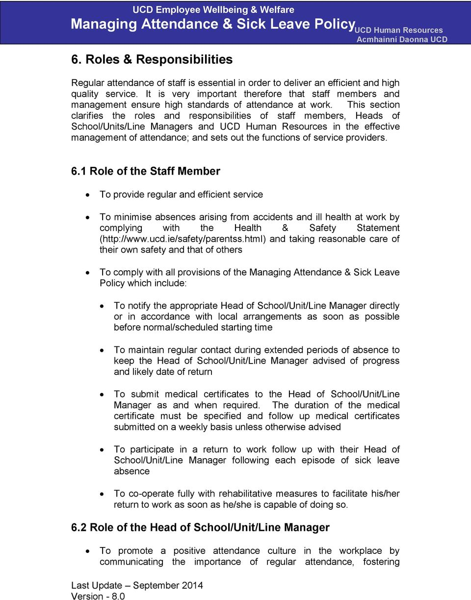 This section clarifies the roles and responsibilities of staff members, Heads of School/Units/Line Managers and in the effective management of attendance; and sets out the functions of service
