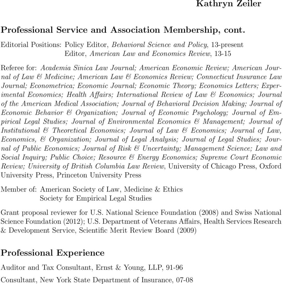 American Journal of Law & Medicine; American Law & Economics Review; Connecticut Insurance Law Journal; Econometrica; Economic Journal; Economic Theory; Economics Letters; Experimental Economics;