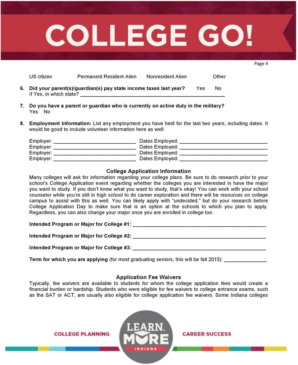It would be good to include volunteer information here as well: College Application Information Many colleges will ask for information regarding your college plans.